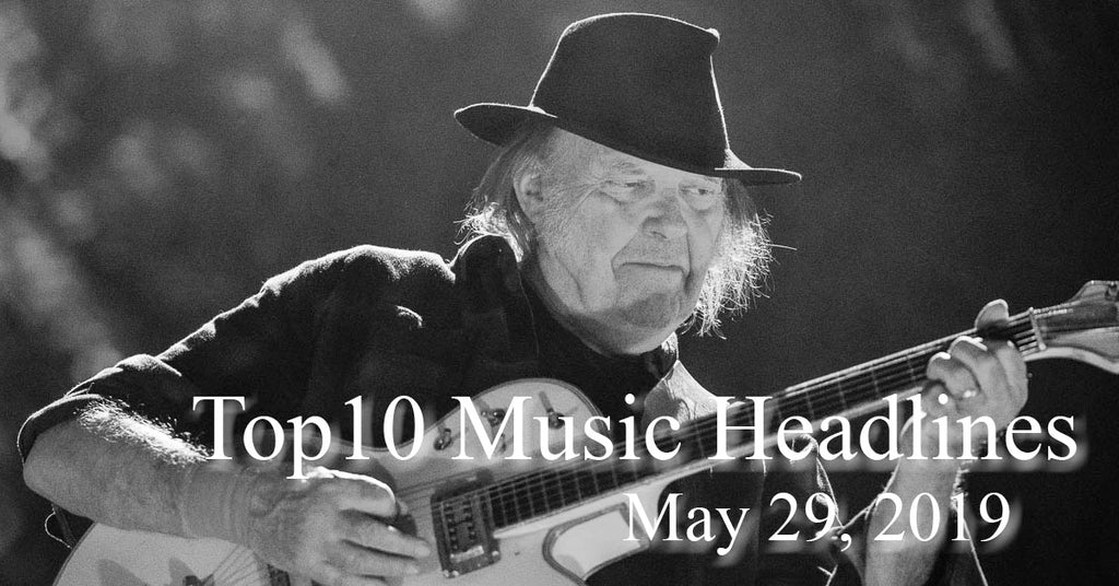 Top 10 Music Headlines for May 29, 2019
