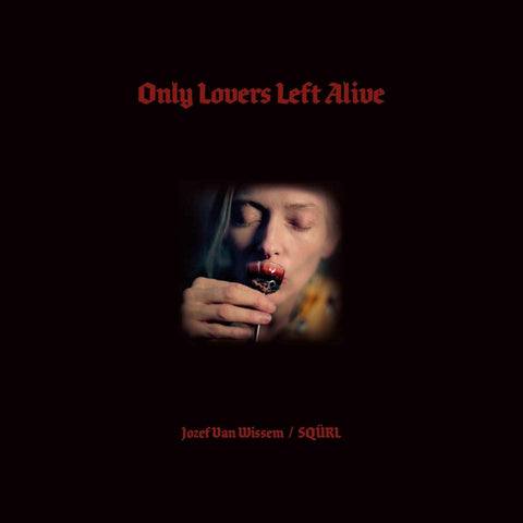 SQURL & Jozef Van Wissem - Only Lovers Left Alive O.S.T. (2LP/Black Vinyl)