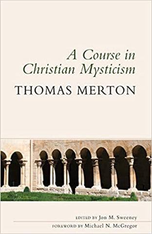 Merton, Thomas - A Course In Christian Mysticism