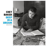 Baker, Chet - Deep In A Dream