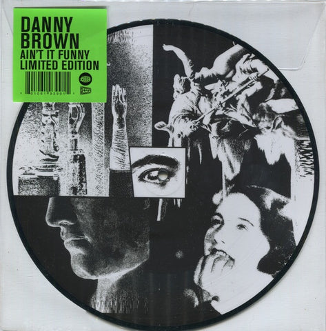 "Brown, Danny - Ain't It Funny (10""/Ltd Ed/Picture Disc)"