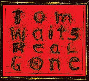 Waits, Tom - Real Gone (2LP/RI/RM)