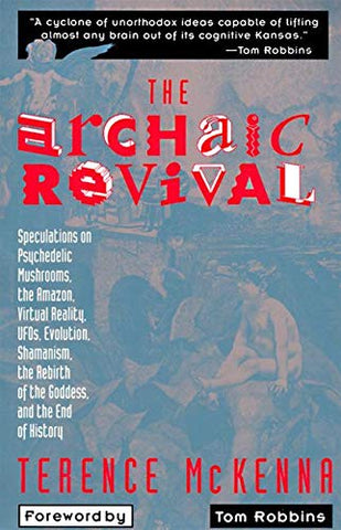 Robbins, Tom - The Archaic Revival