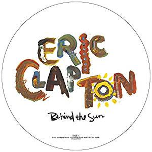 Clapton, Eric - Behind the Sun (Picture disc)