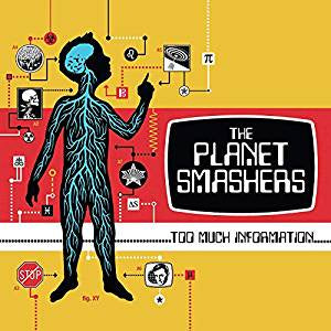 Planet Smashers - Too Much Information