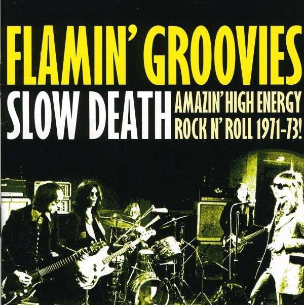 Flamin' Groovies - Slow Death