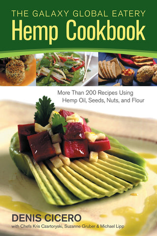 Galaxy Global Eatery Hemp Cookbook, The - by Dennis Cicero.