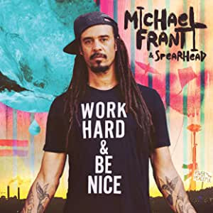 Franti, Michael & Spearhead - Work Hard and Be Nice (2LP)