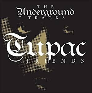 2Pac - Tupac & Friends: The Underground Tracks (Import)