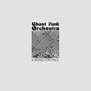 Ghost Funk Orchestra - A Song for Paul (Ltd Ed/Gold vinyl)