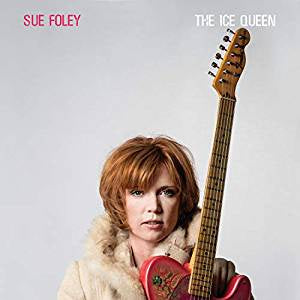 Foley, Sue - The Ice Queen (Ice Clear vinyl)