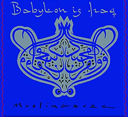 Muslimgauze - Babylon Is Iraq (Ltd Ed)