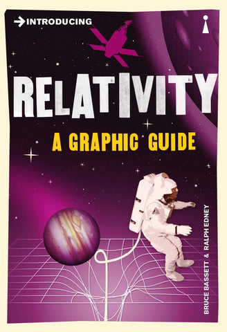 Basset, Bruce & Edney, Ralph - Introducing Relativity: A Graphic Guide