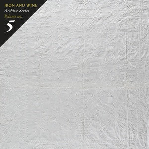 Iron & Wine - Archive Series Vol. 5: Tallahassee Recordings (LOSER Edition)