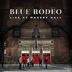 Blue Rodeo - Live At Massey Hall