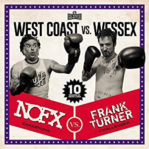 NOFX Vs. Turner, Frank - West Coast Vs. Wessex