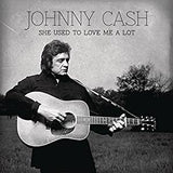 Cash, Johnny - She Used To Love Me A Lot