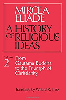 Eliade, Mircea - A History of Religious Ideas volume 2