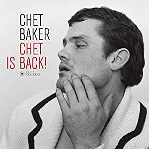 Baker, Chet - Chet is Back