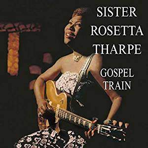 Tharpe, Sister Rosetta - Gospel Train (RI)
