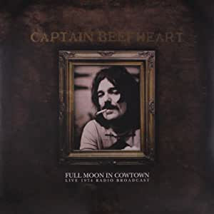 Captain Beefheart - Full Moon in Cowtown: Live 1974 Radio Broadcast (2LP/Ltd Ed)