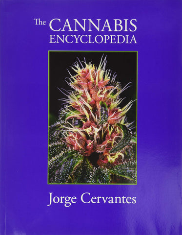 Cervantes, Jorge - The Cannabis Encyclopedia