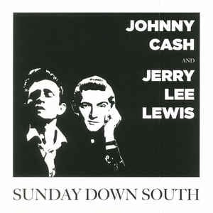 Cash, Johnny & Lewis, Jerry Lee - Sunday Down South