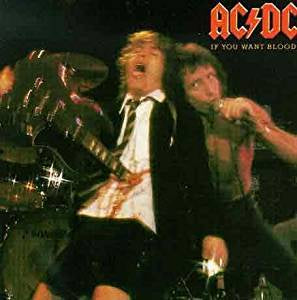 AC/DC - If You Want Blood You've Got It