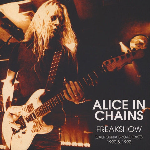 Alice In Chains - Freakshow: California Broadcasts 1990 & 1992 (2LP)