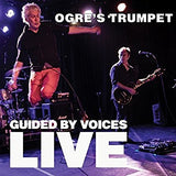Guided By Voices - Ogre's Trumpet (Live) (2LP/Ltd Ed)