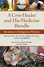 Young, Rogers, Willier - A Cree Healer and His Medicine Bundle