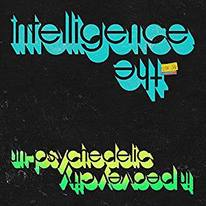 Intelligence - Un-Psychedelic in Peavey City