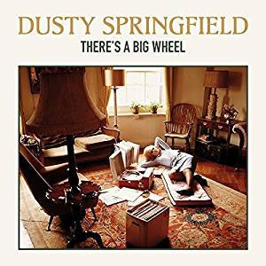 Springfield, Dusty - There's A Big Wheel (Ltd Ed/180G)