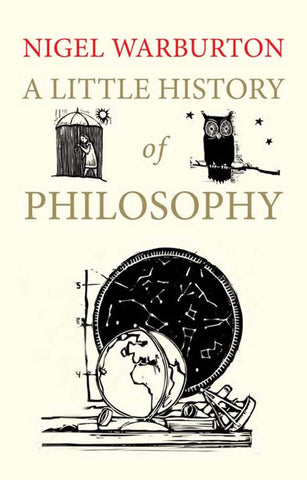 Warburton, Nigel - A Little History Of Philosophy