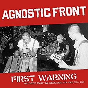 "Agnostic Front - First Warning: The ""United Blood"" Era Recordings, NYC 1983 (Ltd Ed)"