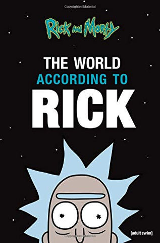 Rick and Morty - The World According to Rick