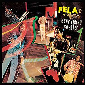 Kuti, Fela & The Africa 70 - Everything Scatter (RI)