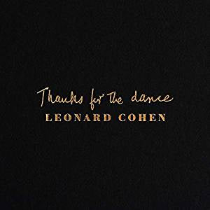 Cohen, Leonard - Thanks for the Dance: Final Recordings