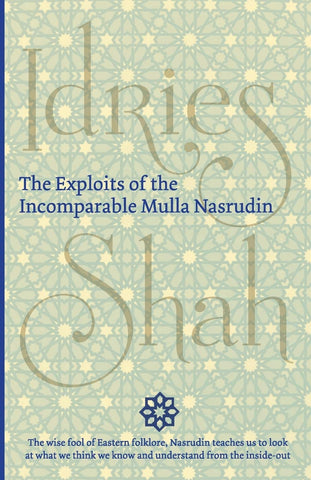 Shah, Idries - The Exploits of the Incomparable Mulla Nasrudin