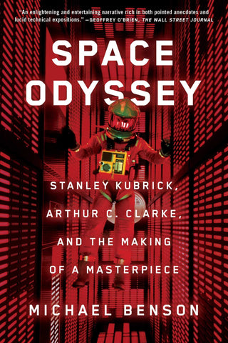 Benson, Michael - Space Oddessey: Stanley Kubrick, Arthur C. Clarke and the Making of a Masterpeice