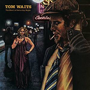 Waits, Tom - Heart of Saturday Night (RM)