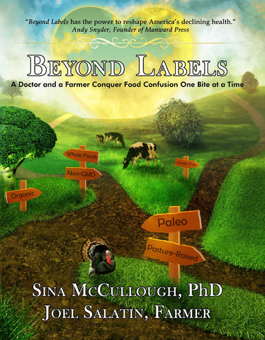 "McCollough, Sina - Salatin, Joel - Beyond Labels"" A Doctor and Farmer Conquer Food Confusion One Bite At A Time"