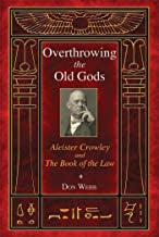 Crowley, Aleister - Overthrowing the Old Gods