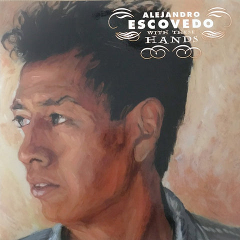 Escovedo, Alejandro - With These Hands (2LP/Ltd Ed/RI)