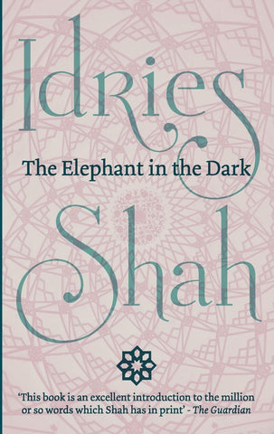 Shah, Idries - The Elephant in The Dark
