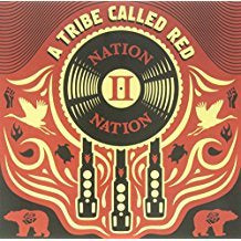 A Tribe Called Red - Nation II Nation