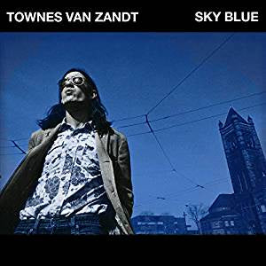 Van Zandt, Townes - Sky Blue (Unreleased 1973 Recordings)