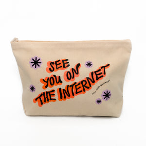 See You on the Internet Zipper Pouch