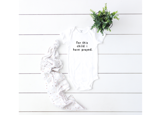 Saved by Grace Co. - For This Child I Prayed Onesie