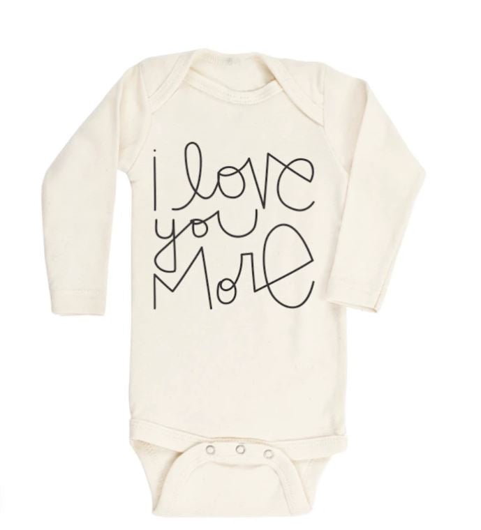 Tenth & Pine - I LOVE YOU MORE  - ORGANIC BODYSUIT - LONG SLEEVE